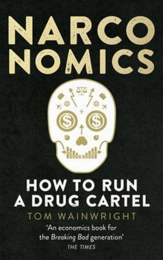Narconomics. How to Run a Drug Cartel
