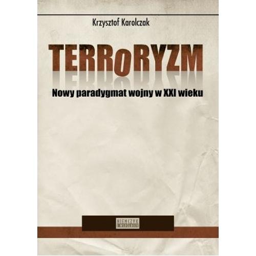 Terroryzm nowy paradygmat wojny w XXI...
